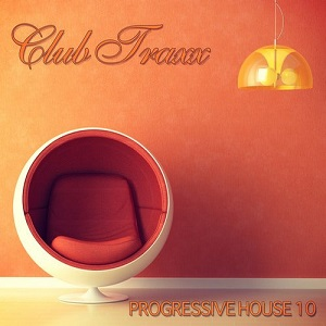 VA - Club Traxx: Progressive House 10