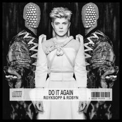 Royksopp and Robyn - Do It Again (2014)