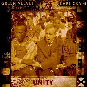 Carl Craig & Green Velvet – Unity